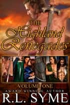 The Highland Renegades Boxed Set ebook door Volume I