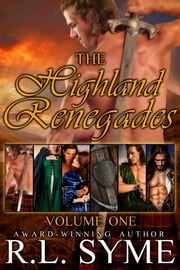 The Highland Renegades Boxed Set - Volume I ebook by R.L. Syme