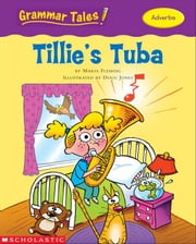Grammar Tales: Tillie's Tuba ebook by Fleming, Maria