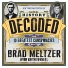 History Decoded ebook by Brad Meltzer,Keith Ferrell