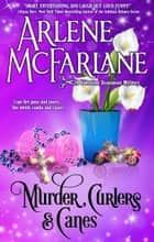 Murder, Curlers, and Canes - A Valentine Beaumont Mystery ebook by Arlene McFarlane