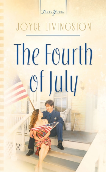 The Fourth Of July eBook by Joyce Livingston