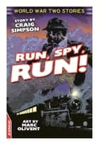 Run, Spy, Run! ebook by Craig Simpson