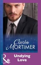 Undying Love (Mills & Boon Modern) 電子書 by Carole Mortimer