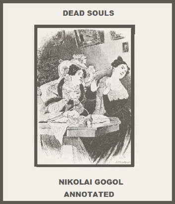 Dead Souls (Annotated) ebook by Nikolai Gogol