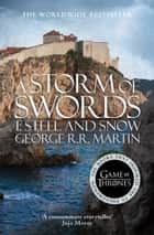 A Storm of Swords: Part 1 Steel and Snow (A Song of Ice and Fire, Book 3) ebook by George R.R. Martin