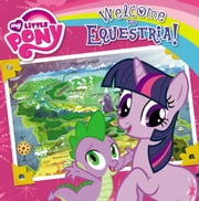 My Little Pony: Welcome to Equestria! ebook by Olivia London