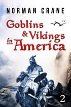 Goblins & Vikings in America: Episode 2 - The Red and the Green ebook by Norman Crane