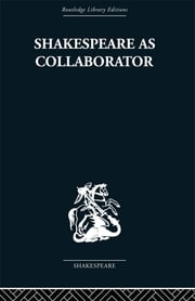 Shakespeare as Collaborator ebook by Kenneth Muir