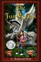 The FunGkins - The Battle For Halladon ebook by C. Raymond Gray, Kasstina Hayes, Melanie R. Mason