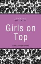 Black Lace Quickies: Girls on Top - A collection of erotic short stories ebook by Emma Hawthorne