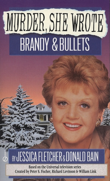 Murder, She Wrote: Brandy and Bullets ebook by Jessica Fletcher,Donald Bain