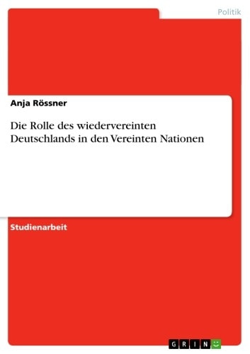 Die Rolle des wiedervereinten Deutschlands in den Vereinten Nationen ebook by Anja Rössner