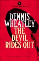 The Devil Rides Out ebook by