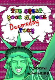 The Great Rock N Roll Doomsday Tour ebook by Darren Humphries