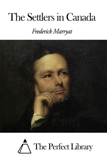 The Settlers in Canada ebook by Frederick Marryat