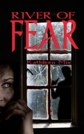 River of Fear ebook by Kathleen Mix