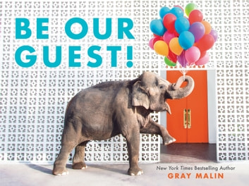 Be Our Guest! ebook by Gray Malin
