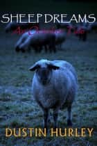 Sheep Dreams: An October Tale ebook by Dustin Hurley