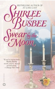 Swear by the Moon ebook by Shirlee Busbee