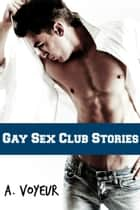Gay Sex Club Stories 1 ebook by N.R. Walker