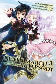Death March to the Parallel World Rhapsody, Vol. 3 (manga) ebook by Hiro Ainana, Ayamegumu