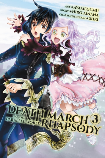 Death March to the Parallel World Rhapsody, Vol. 3 (manga) ebook by Hiro Ainana,Ayamegumu