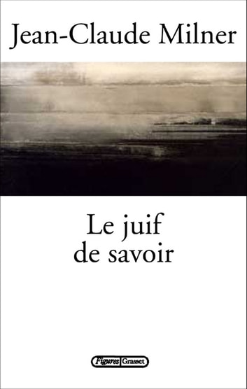 Le juif de savoir ebook by Jean-Claude Milner
