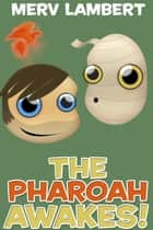 The Pharaoh Awakes! And Other Stories ebook by Merv Lambert