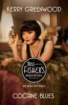 Cocaine Blues - Phryne Fisher's Murder Mysteries 1 ebook by Kerry Greenwood
