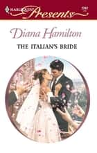 The Italian's Bride ebook by Diana Hamilton