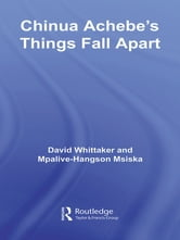 Chinua Achebe's Things Fall Apart - A Routledge Study Guide ebook by David Whittaker,Mpalive-Hangson Msiska