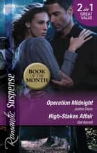 Operation Midnight/High-Stakes Affair ebook by Justine Davis, Gail Barrett
