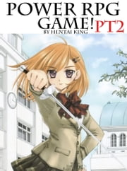 Power RPG Game Part 2 ebook by Hentai King