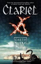 Clariel - Prequel to the internationally bestselling fantasy series ebook by Garth Nix