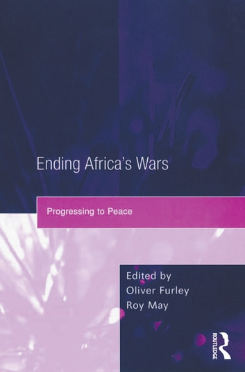 Ending Africa's Wars - Progressing to Peace ebook by Roy May
