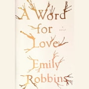 A Word for Love - A Novel audiobook by Emily Robbins