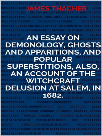 an essay on demonology ghosts and apparitions and popular  an essay on demonology ghosts and apparitions and popular superstitions also an account