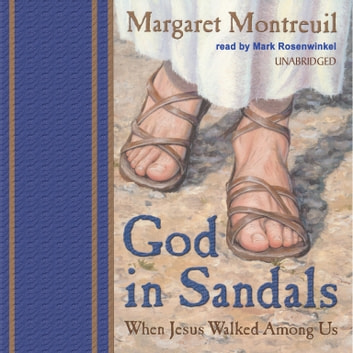 God in Sandals - When Jesus Walked among Us audiobook by Margaret Montreuil