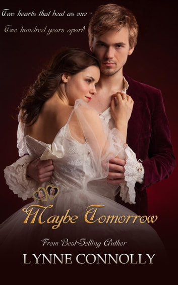 Maybe Tomorrow - Enchanted Keepsakes ebook by Lynne Connolly