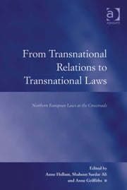 From Transnational Relations to Transnational Laws - Northern European Laws at the Crossroads ebook by Professor Anne Griffiths,Professor Shaheen Sardar Ali,Professor Anne Hellum,Professor Austin D Sarat