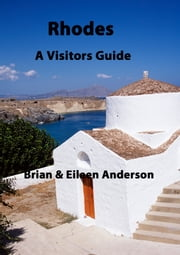 Rhodes: A Visitors Guide ebook by Brian Anderson,Eileen Anderson