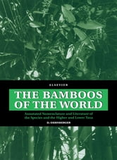 The Bamboos of the World - Annotated Nomenclature and Literature of the Species and the Higher and Lower Taxa ebook by D. Ohrnberger