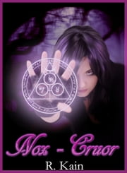 Nox-Cruor - A Paranomal Tale of Magic and Sacrifice ebook by R.Kain