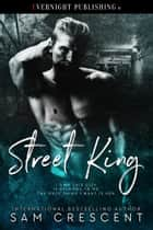 Street King ebook by Sam Crescent