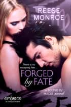 Forged by Fate ebook by Reese Monroe