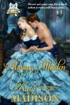 Always a Maiden ebook by Katy Madison