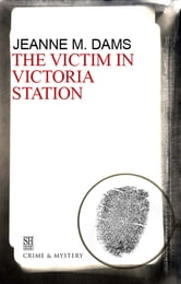 The Victim in Victoria Station ebook by Jeanne M. Dams
