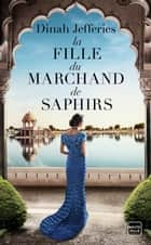 La Fille du marchand de saphirs ebook by Dinah Jefferies, Fanny Adams