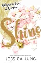 Shine ebook by Jessica Jung